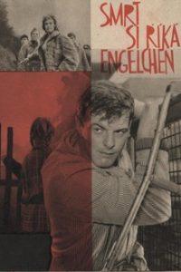 Смерть зовется Энгельхен (Чехословакия, 1963)