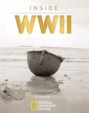 Документальный фильм Взгляд изнутри: Вторая мировая война (2012)