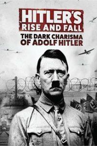Мрачное обаяние Адольфа Гитлера (Великобритания, 2012)