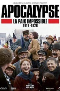 Апокалипсис: Бесконечная война 1918-1926 (Франция, Канада, 2018)