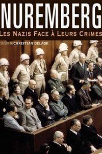 Нюрнберг: Нацисты перед лицом своих преступлений (Франция, 2006)