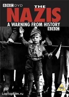BBC Нацизм Предостережение истории 1999