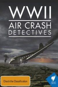 Загадочные авиакатастрофы Второй Мировой войны (Великобритания, 2014)
