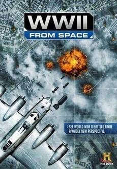 Вторая мировая война: взгляд из космоса (2012) - Смотреть фильм